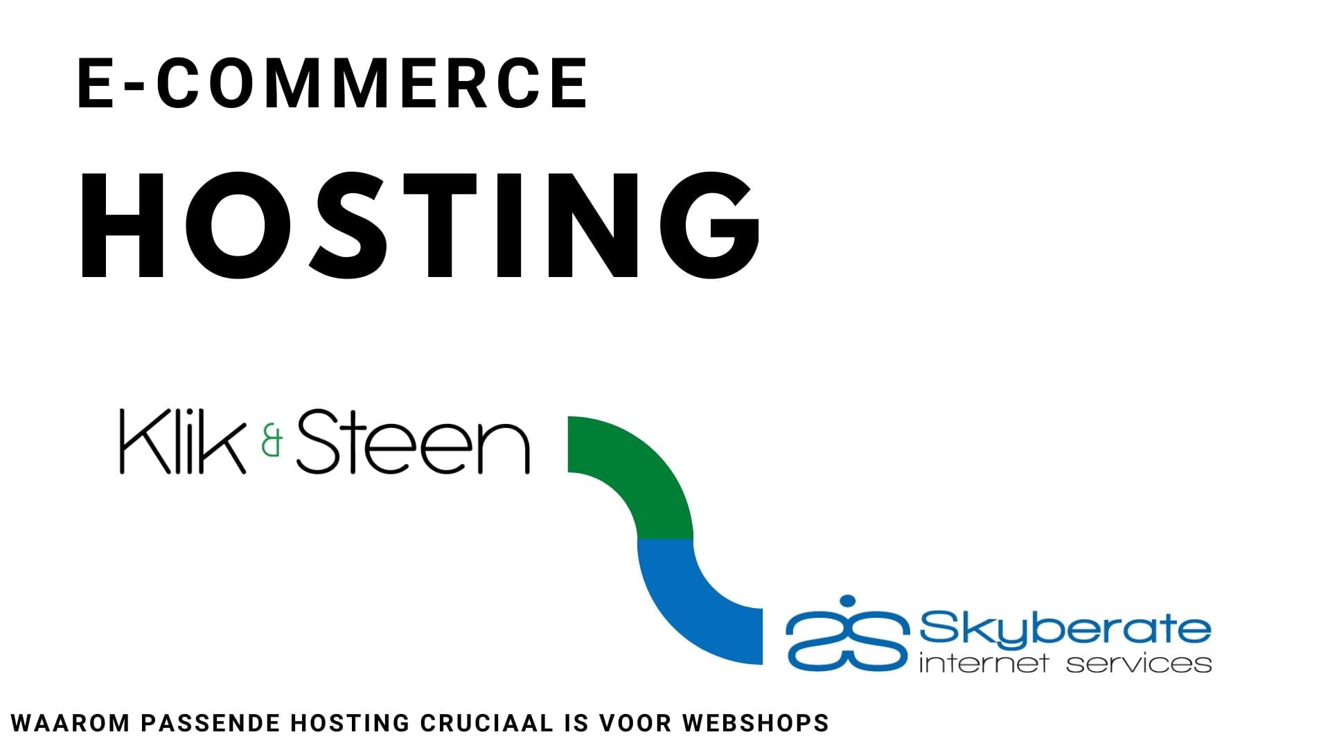 Het belang van goede E-commerce hosting: Skyberate en Klik & Steen