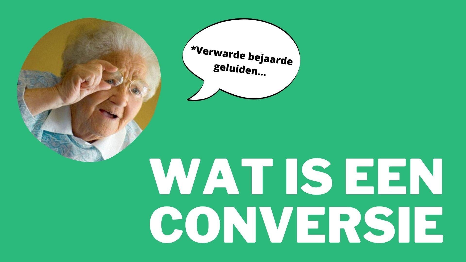 Wat is een conversie