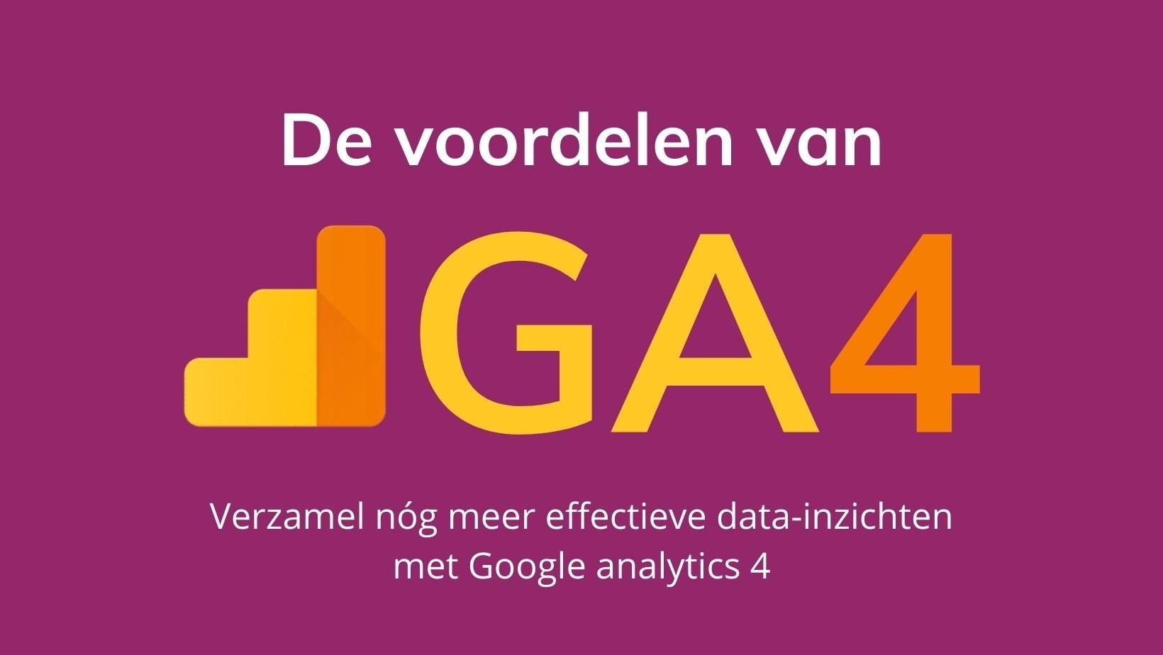 De voordelen van Google Analytics 4